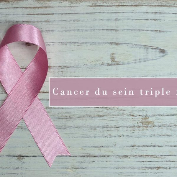 Cancer du sein triple négatif : diagnostic et traitements