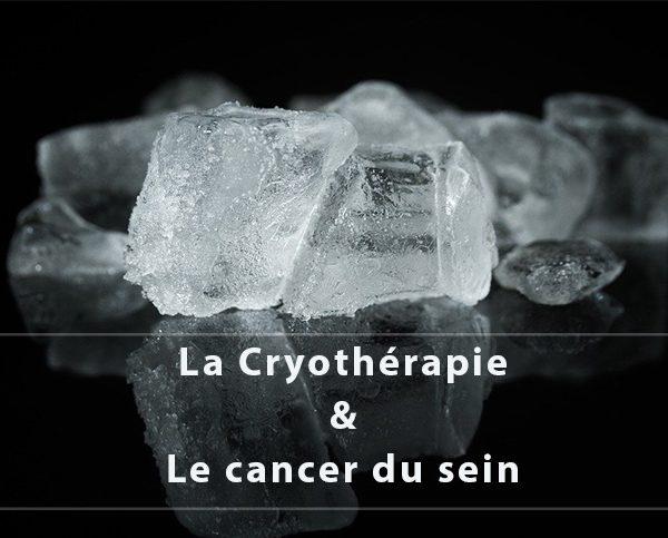 La cryothérapie dans le traitement du cancer du sein
